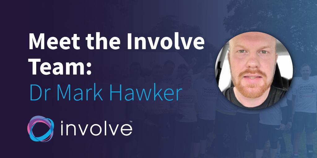 Meet the Involve Team: Dr Mark Hawker
